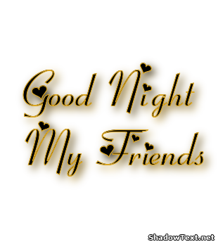 good night my friends quote generator shadow text