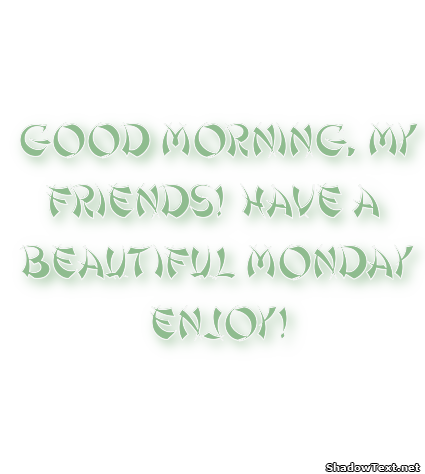enjoy morning Beautiful my friend