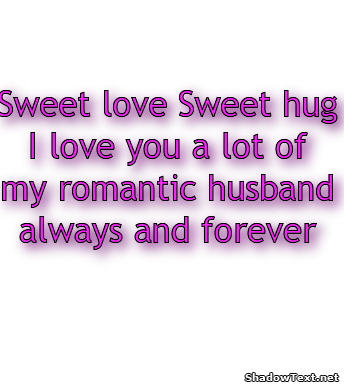 Sweet love Sweet hug I love you a lot of my romantic ...