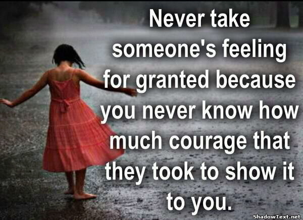 Never Take Feelings For Granted...