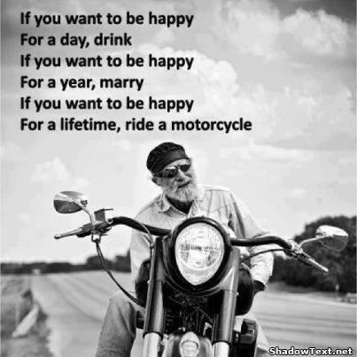 Happy is riding a motorcycle quote generator for What men want for their birthday