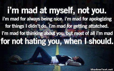 Im mad at myself, not you.... - Quote Generator QuotesAndSayings