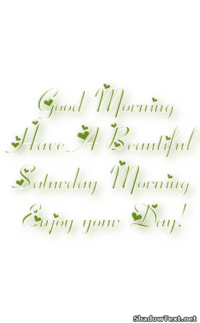 ... -Morning-Have-A-Beautiful-Saturday-Morning-Enjoy-your-Day-6f540d.png
